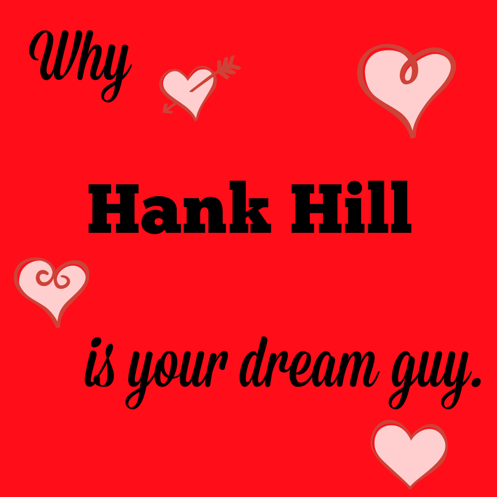 Your dream guy? Hank Hill