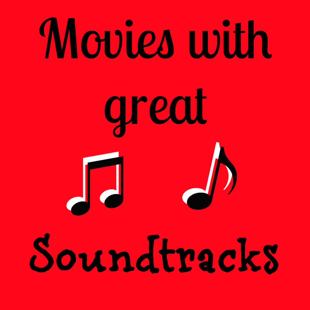 Random Thoughts: Movies with great soundtracks