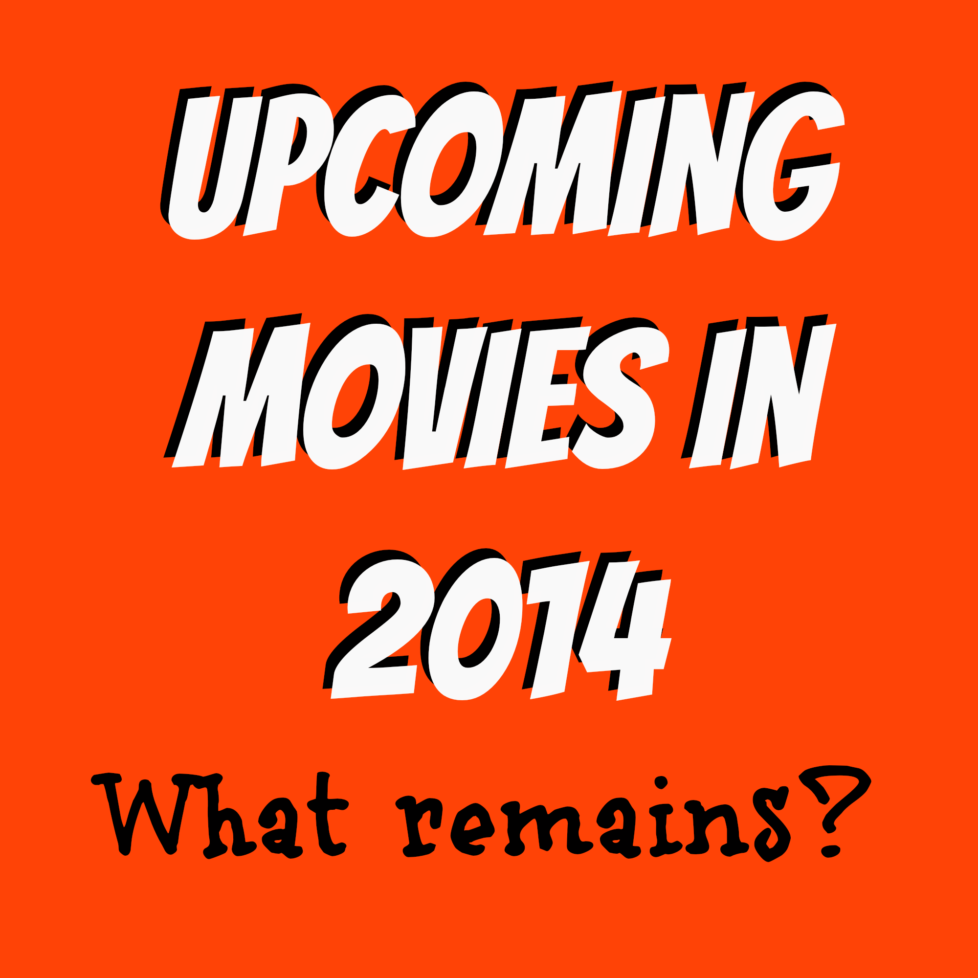 Upcoming movies in 2014