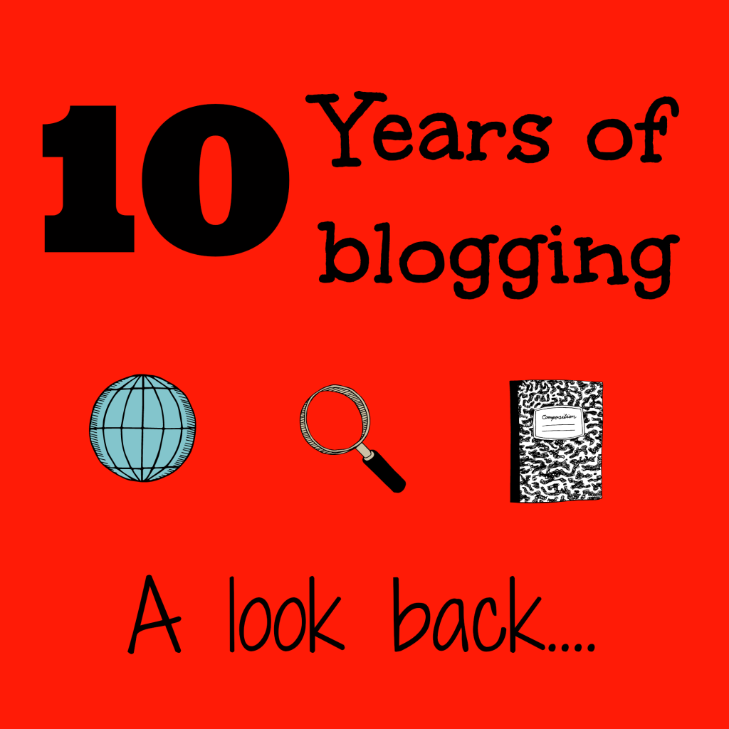 A look back: 10 years of blogging