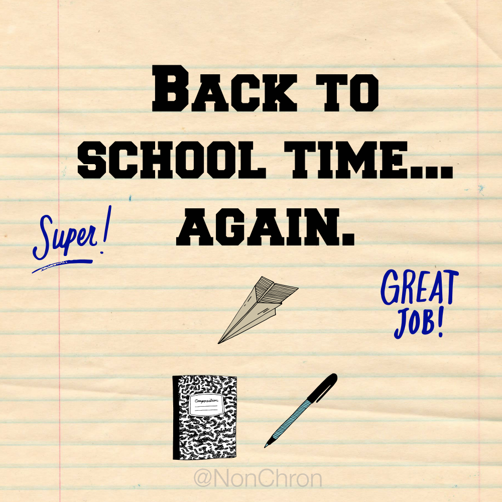 Back to school time…again…