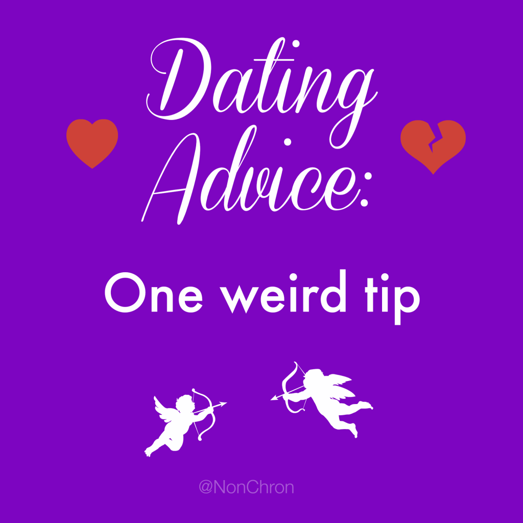 Dating Advice: One weird tip
