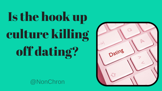 Is the hook up culture killing off dating?