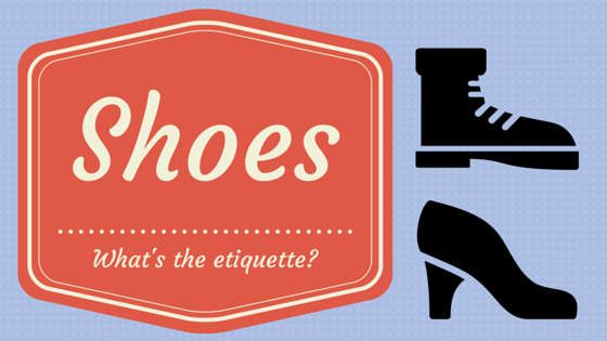 Etiquette and manners, the shoe edition