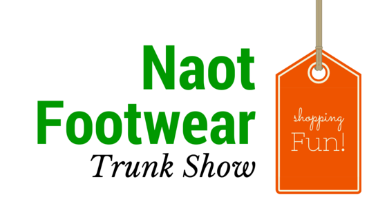 Shoe shopping for a good cause! Naot Footwear Trunk Show